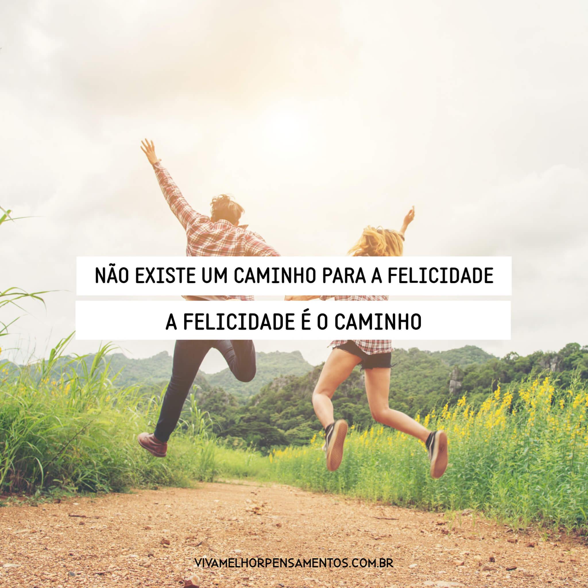 A felicidade é o caminho