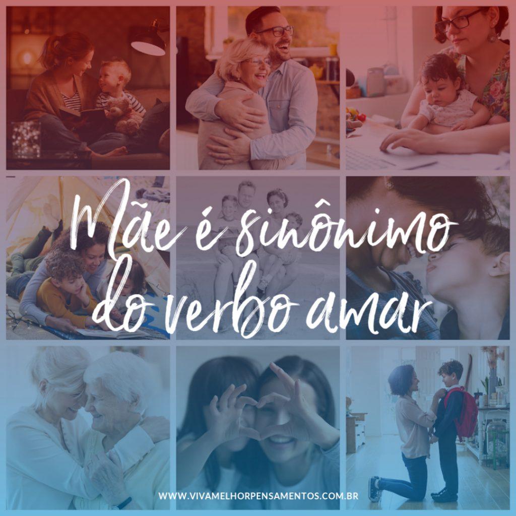 Mãe é sinônimo do verbo amar