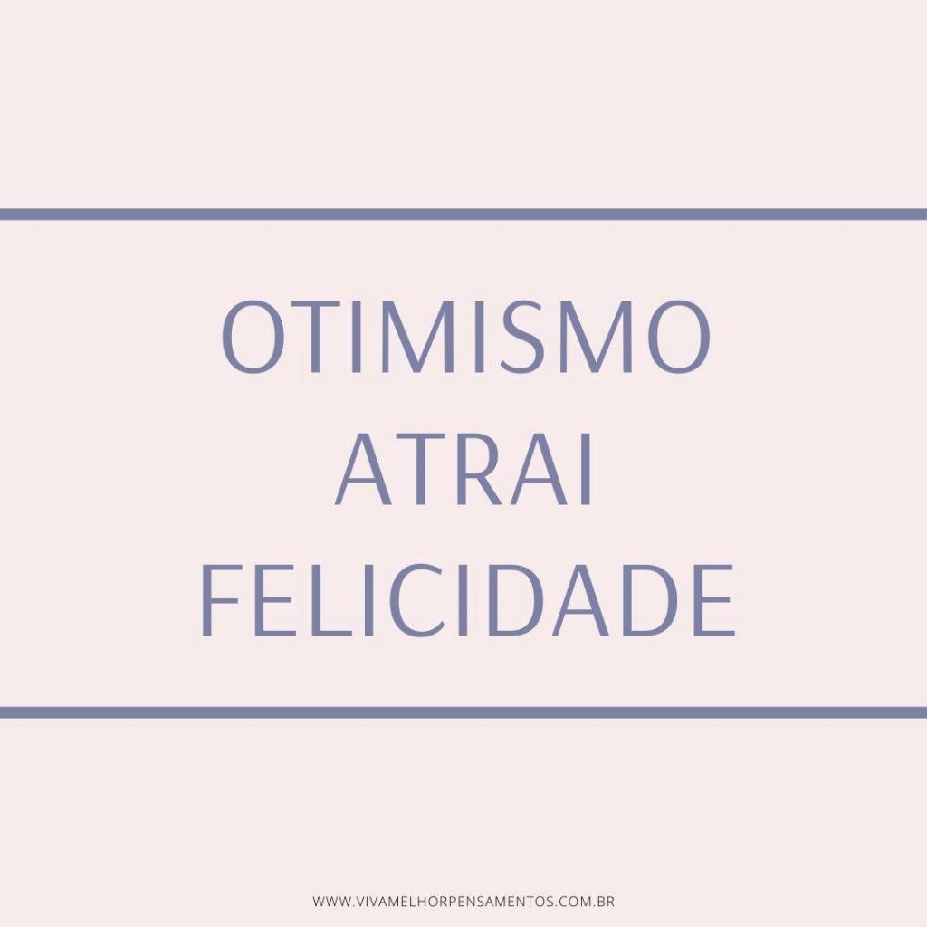 Otimismo atrai felicidade